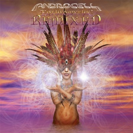 Androcell - Entheomythic Remixed